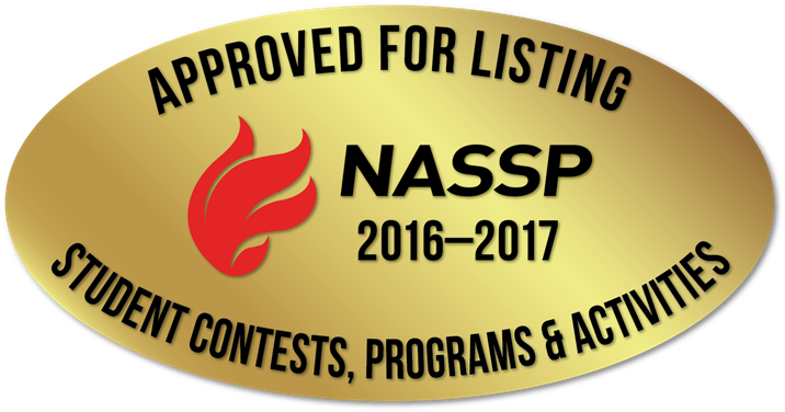 The National Association of Secondary School Principals has placed this program on the 2016-17 NASSP List of Approved Contests, Programs, and Activities for Students